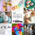 Eight Eggtastic Easter Projects {Easter Eggs}
