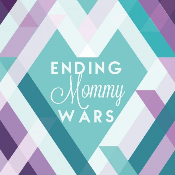 North Valley Moms Blog - Ending Mommy Wars