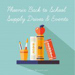 Phoenix Back to School Supply Drives & Events