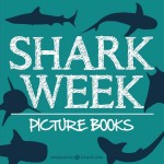Picture Books for Shark Week