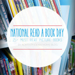 National Read a Book Day: 25+ Must Read Picture Books