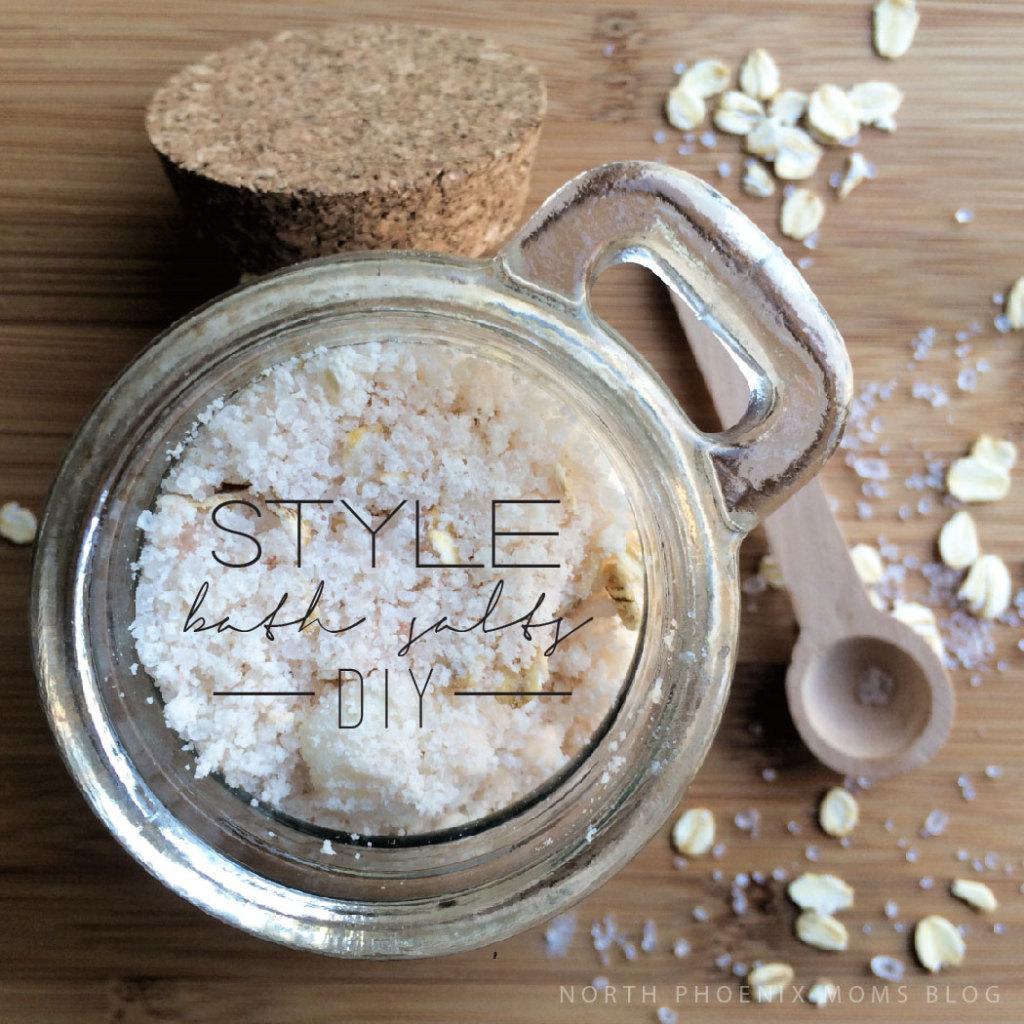 North Phoenix Moms Blog - STYLE Bath Salts DIY
