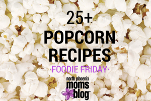 25+ Popcorn Recipes
