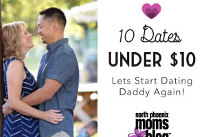 North-Phoenix-Moms-Blog-10-dates-under-10-Lets-start-datting-daddy-again-thumbnail