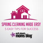 Spring Cleaning Made Easy – 5 Easy Tips For Success
