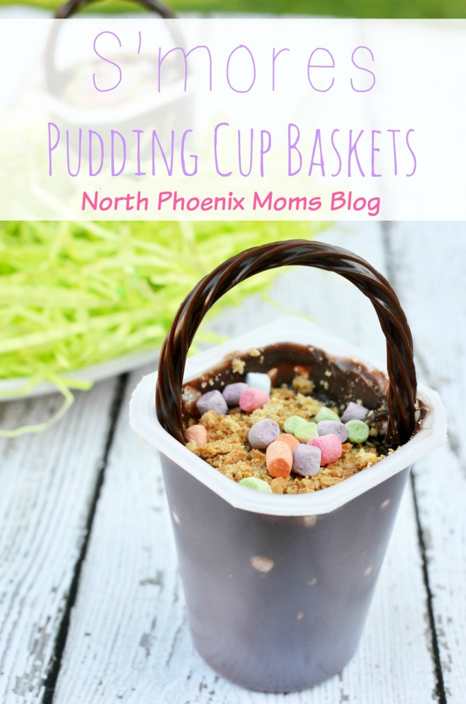 S'mores Pudding Cup Baskets | North Phoenix Moms Blog