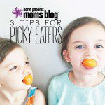 3 Tips for Picky Eaters