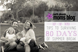 North Phoenix Moms Blog - Tips to Surviving 80 Days of Summer Break