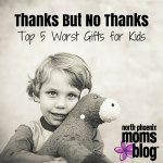Thanks But No Thanks: Top 5 Worst Gifts for Kids