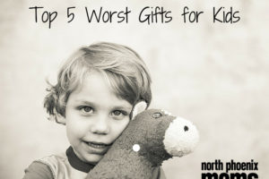 North Phoenix Moms Blog - Dream Photography Studio - Top 5 Worst Gifts for Kids