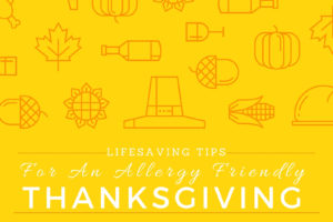 Lifesaving Tips For An Allergy Friendly Thanksgiving2