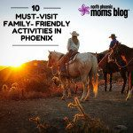 10 Must-Visit Family-Friendly Activities in Phoenix