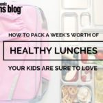 How to Pack a Week's Worth of Healthy Lunches Your Kids are Sure to Love