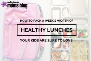 How To Pack a Week's Worth of Lunches Your Kids Are Sure to Love | North Phoenix Moms Blog 2