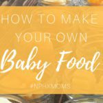 How To Make Your Own Baby Food