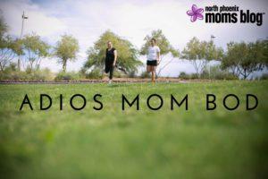 Adios Mom Bod 2
