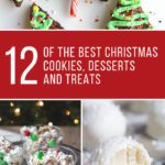 12 of the Best Christmas Cookies, Desserts and Treats
