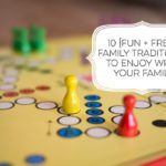 10 {Fun + Free} Family Traditions to Enjoy with Your Family