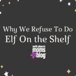 Why We Refuse To Do Elf On the Shelf