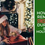 How to Remain Stress-Free During the Holidays