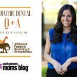 Pediatric Dental Q+A with Dr. Danielle of APDO