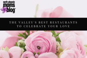 The Valley's best restaurants to celebrate your love copy2