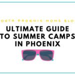 Your 2017 Ultimate Guide to Summer Camps in the Phoenix Area