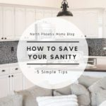 How to Save Your Sanity : 5 Simple Tips