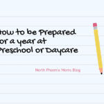 How to be Prepared for a Year at Preschool or Daycare