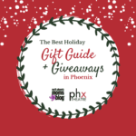 The Best Holiday Gift Guide + Giveaways in Phoenix