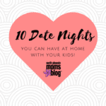 How to Have Fun and Cheap Date Nights… at Home with Your Kids