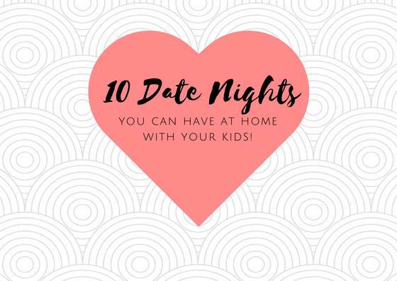 how to have fun and cheap date nights at home with your kids