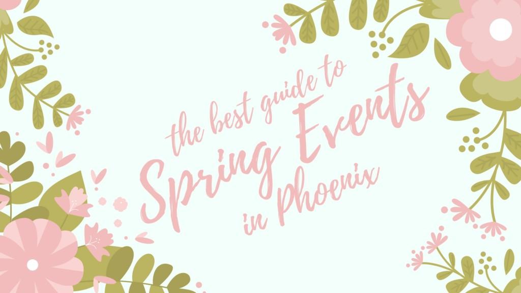 spring events in Phoenix