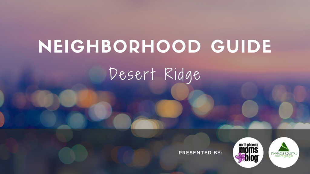 Neighborhood Guide Desert Ridge