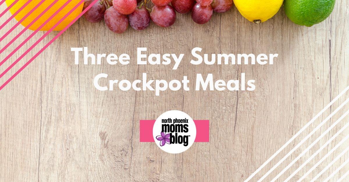three easy summer crock-pot meals