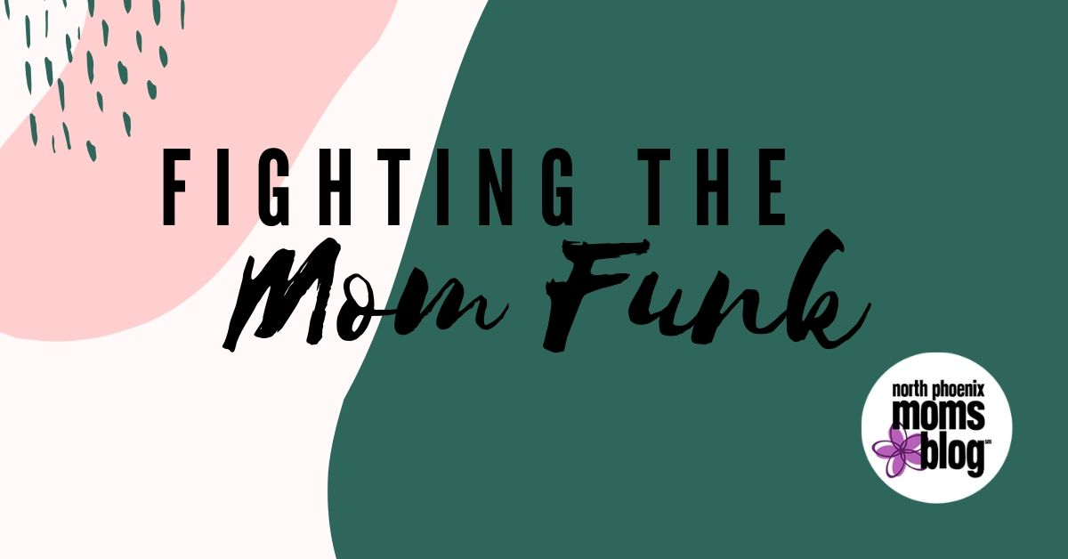fighting the mom funk