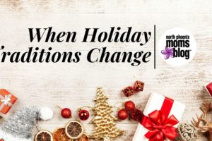 When Holiday Traditions Change