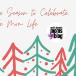 'Tis The Season to Celebrate Single Mom Life!